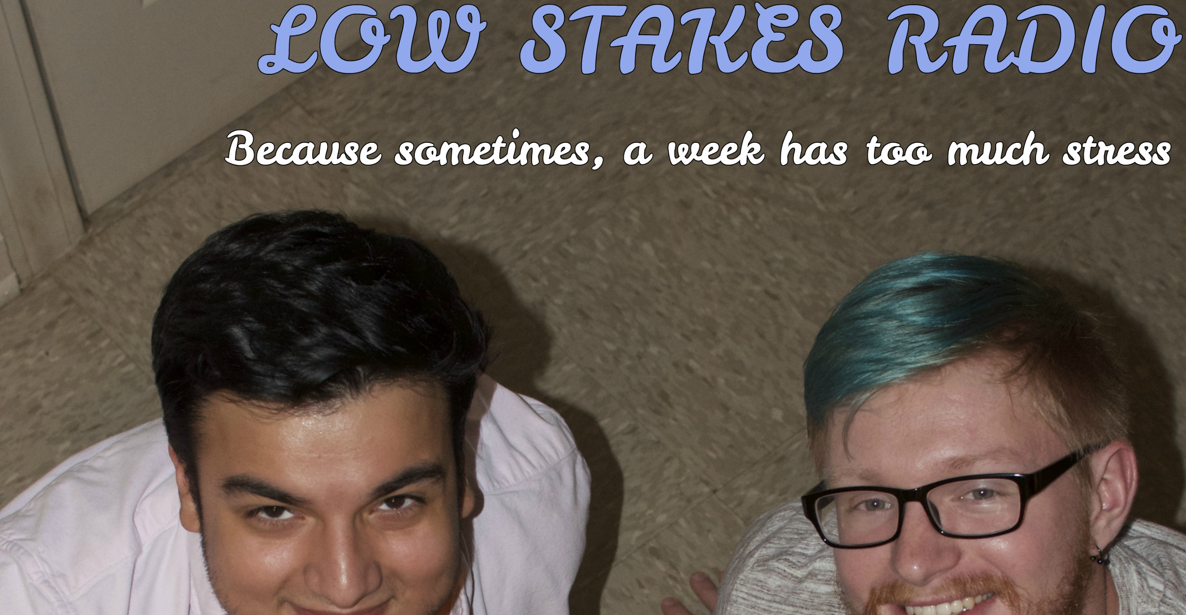 Low Stakes Radio