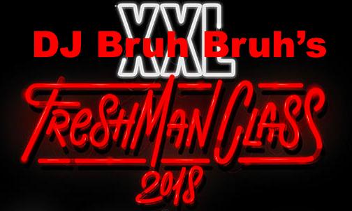 The Dj Bruh Bruh Freshman Class 2018