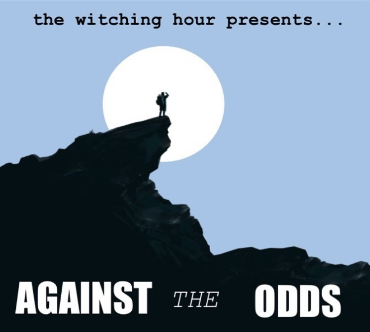 The Witching Hour: Against the Odds